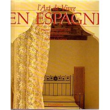 L´ART DE VIVRE EN ESPAGNE. - SUZANNE SLESIN, STAFFORD CLIFF, DANIEL ROZENSZTROCH.