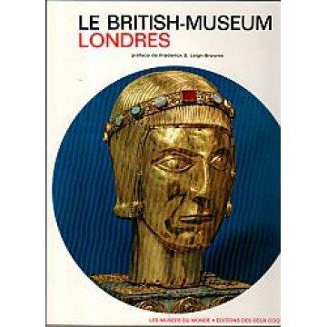 LE BRITISH - MUSEUM LONDRES. - LES MUSÉES DU MONDE - ÉDITIONS DES DEUX COQS D´OR.