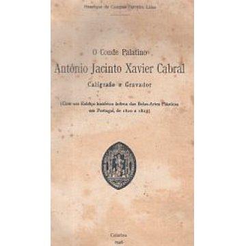 LIMA (HENRIQUE DE CAMPOS FERREIRA) - O CONDE PALATINO- ANTÓNIO JACINTO XAVIER CABRAL.