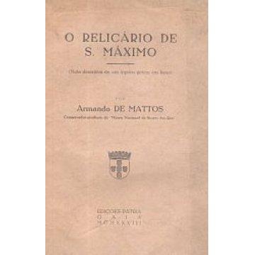 MATTOS (ARMANDO DE ) - O RELICÁRIO DE S. MÁXIMO.