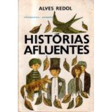 REDOL (ALVES) - HISTÓRIAS AFLUENTES.