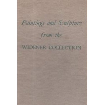 PAINTINGS AND SCULPTURE - FROM THE WIDENER COLLECTION.