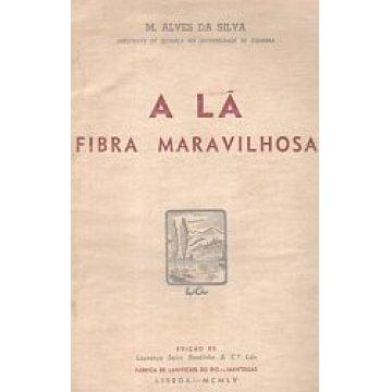SILVA (M.ALVES DA) - A LÃ, FIBRA MARAVILHOSA.