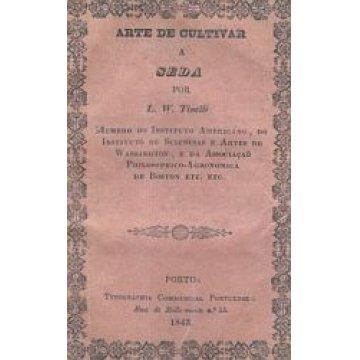 TINELLI (L. W.) - ARTE DE CULTIVAR A SEDA.