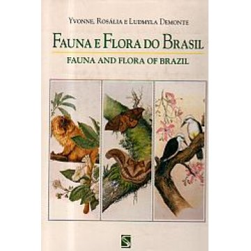 YVONNE, ROSÁLIA E LUDMYLA DEMONTE. - FAUNA E FLORA DO BRASIL.