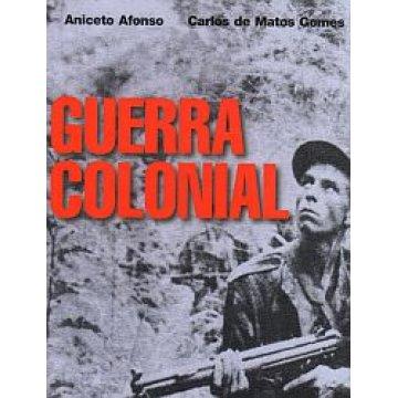 AFONSO (ANICETO) E CARLOS DE MATOS GOMES - GUERRA COLONIAL.