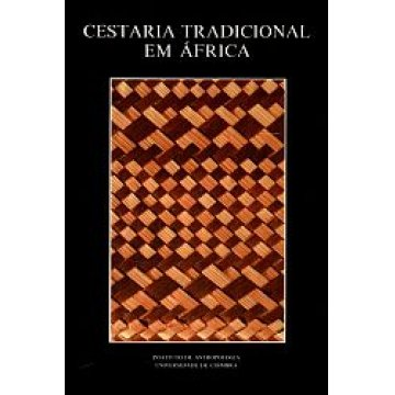 AFRICANOS (CENTRO DE ESTUDOS) - CESTARIA TRADICIONAL EM ÁFRICA. + UM CATÁLOGO.