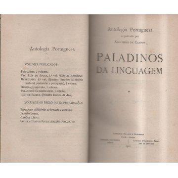 PALADINOS DA LINGUAGEM - ANTOLOGIA PORTUGUESA ORGANIZADA POR: AGOSTINHO DE CAMPOS.