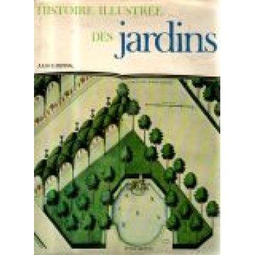 BERRAL (JULIA S.) - HISTOIRE ILLUSTRÉE DES JARDINS
