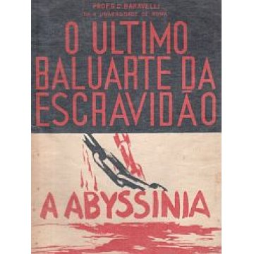 BARAVELLI (G.C.) - O ULTIMO BALUARTE DA ESCRAVIDÃO.