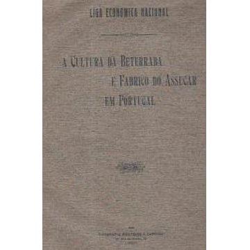 BETERRABA - A CULTURA DA BETERRABA E FABRICO DO ASSUCAR EM PORTUGAL.