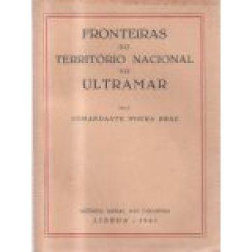BRAZ (MOURA) COMANDANTE - FRONTEIRAS DO TERRITÓRIO NACIONAL NO ULTRAMAR.