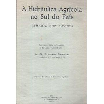 BRANCO (A. G. SOARES) - A HIDRÁULICA AGRÍCOLANO SUL DO PAÍS.