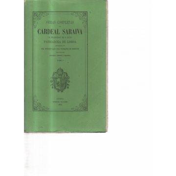 CALDEIRA (ANTÓNIO CORREIA) - OBRAS COMPLETAS DO CARDEAL SARAIVA (D. FRANCISCO DE D. LUIZ) PATRIARCHA DE LISBOA.