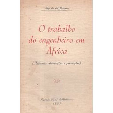 CARNEIRO (RUY DE SÁ) - O TRABALHO DE ENGENHEIRO EM ÁFRICA.