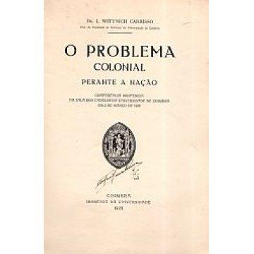 CARRISSO (DR. L. WITTNICH) - O PROBLEMA COLONIAL PERANTE A NAÇÃO.