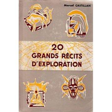 CASTILLAN (MARCEL) - 20 GRANDA RECITS D'EXPLORATION.
