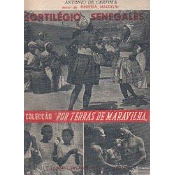 CÉRTIMA (ANTÓNIO DE) - SORTILÉGIO SENEGALÊS. - PELOS CAMINHOS DO SOL.