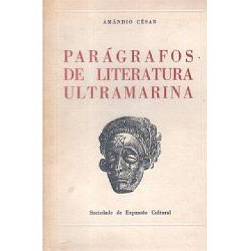 CÉSAR (AMÂNDIO) - PARÁGRAFOS DE LITERATURA ULTRAMARINA.