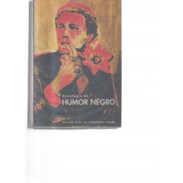 ANTOLOGIA - HUMOR NEGRO. PREFÁCIO DE ANDRÉ BRETON