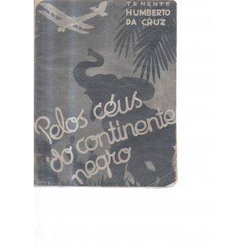 CRUZ (HUMBERTO DA) TENENTE - PELOS CÉUS DO CONTINENTE NEGRO.