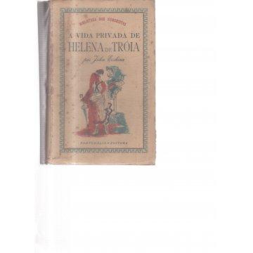 ERSKINE (JOHN) - A VIDA PRIVADA DE HELENA DE TRÓIA.