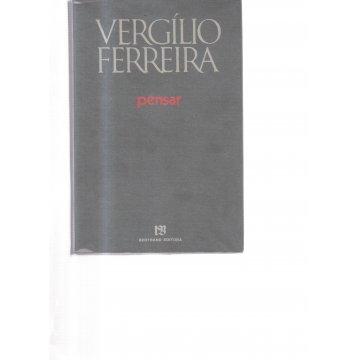 FERREIRA (VERGÍLIO) - PENSAR.