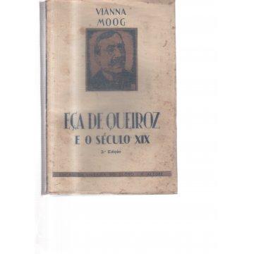 MOOG (VIANNA) - EÇA DE QUEIROZ E O SÉCULO XIX.
