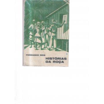 REIS (FERNANDO) - HISTÓRIAS DA ROÇA.