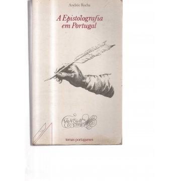 ROCHA (ANDRÉE CRABBÉ) - A EPISTOLOGRAFIA EM PORTUGAL.
