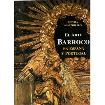STIERLIN (HENRI Y ANNE) - EL ARTE BARROCO EN ESPAÑA Y PORTUGAL.