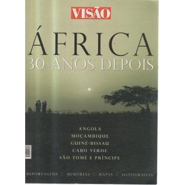 ÁFRICA 30 ANOS DEPOIS - ANGOLA-MOÇAMBIQUE-GUINÉ-BISSAU-CABO VERDE-SÃO TOMÉ E PRÍNCIPE.