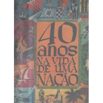 ANOS (40) NA VIDA DE UMA NAÇÃO. - PROVÍNCIAS DO MINHO AOS AÇORES.