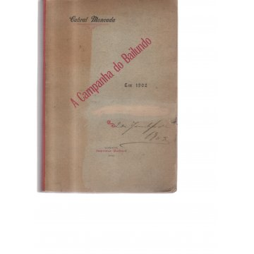 CABRAL (FRANCISCO MONCADA) - A CAMPANHA DO BAILUNDO EM 1902.