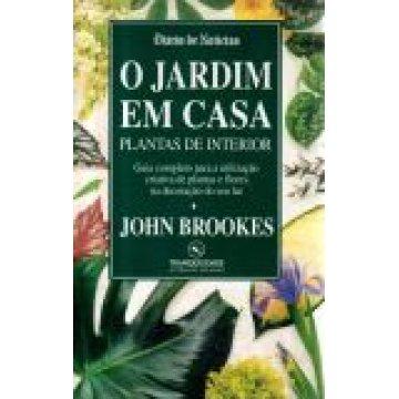 BROOKES (JOHN) - O JARDIM EM CASA - PLANTAS DE INTERIOR