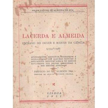 EÇA (FILIPE GASTÁO DE ALMEIDA DE) - LACERDA E ALMEIDA.- ESCRAVO DO DEVER E MÁRTIR DA CIÊNCIA (1753-1798).