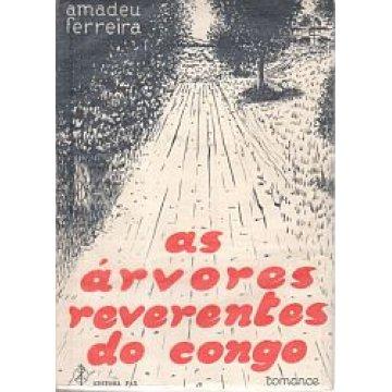 FERREIRA (AMADEU) - AS ÁRVORES REVERENTES DO CONGO.