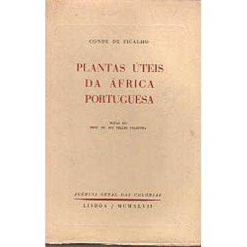 FICALHO (CONDE DE ) - PLANTAS ÚTEIS DA ÁFRICA PORTUGUESA.
