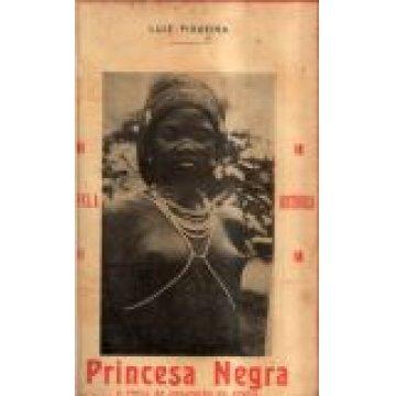 FIGUEIRA (LUÍS) - PRINCESA NEGRA - O PREÇO DA CIVILIZAÇÃO EM ÁFRICA
