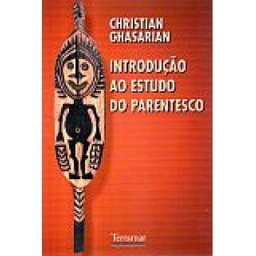 GHASARIAN (CHRISTIAN) - INTRODUÇÃO AO ESTUDO DO PARENTESCO