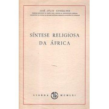 GONÇALVES (JOSÉ JÚLIO) - SÍNTESE RELIGIOSA DA ÁFRICA.