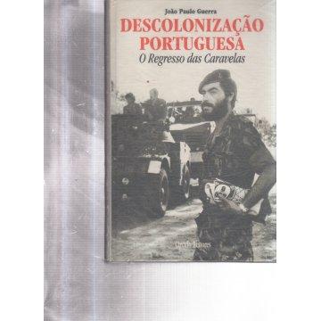 GUERRA (JOÃO PAULO) - DESCOLONIZAÇÃO PORTUGUESA - O REGRESSO DAS CARAVELAS.