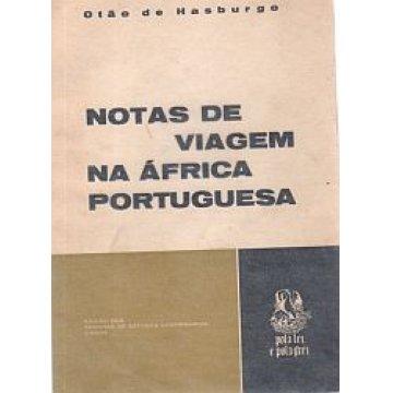 HASBURGO (OTÃO DE) - NOTAS DE VIAGEM NA ÁFRICA PORTUGUESA.