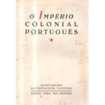 IMPÉRIO (O) COLONIAL PORTUGUÊS - COMO RESULTANTE DA VIDA HISTÓRICA PORTUGUESA.