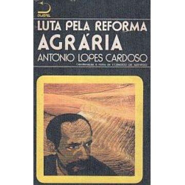CARDOSO (ANTÓNIO LOPES) - LUTA PELA REFORMA AGRÁRIA.