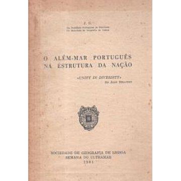 J. G. - O ALÉM-MAR PORTUGUES NA ESTRUTURA DA NAÇÃO.