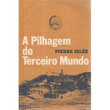 JALÉE (PIERRE) - A PILHAGEM DO TERCEIRO MUNDO.