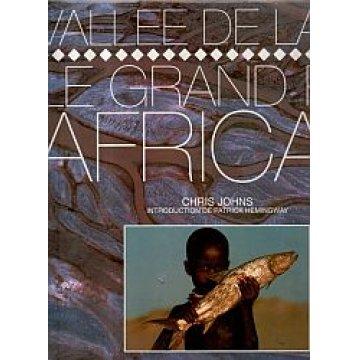 JOHNS (CHRIS) - VALLEE DE LA VIE LE GRAND RIFT AFRICAIN.
