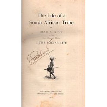 JUNOD (HENRI A.) - THE LIFE OF A SOUTH AFRICAN TRIBE.