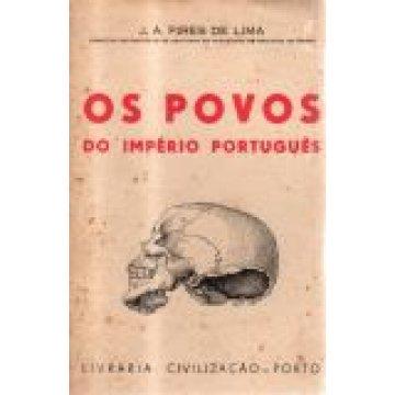 LIMA (J. A. PIRES DE) - OS POVOS DO IMPÉRIO PORTUGUÊS.